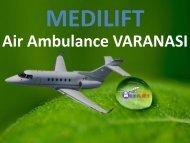 Get Advantage of Low Fare Air Ambulance Varanasi by Medilift