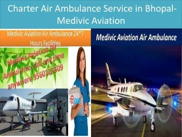 Charter Air Ambulance Service in Bhopal-Medivic Aviation