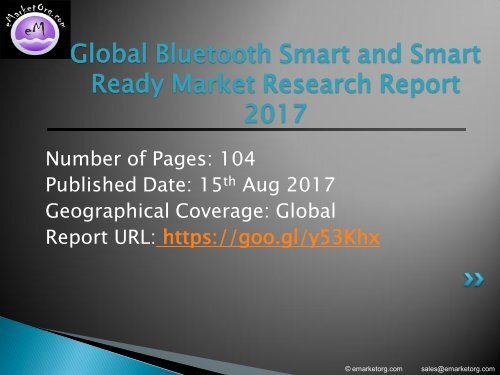 Global Bluetooth Smart and Smart Ready Market Size, Status and Forecast 2022
