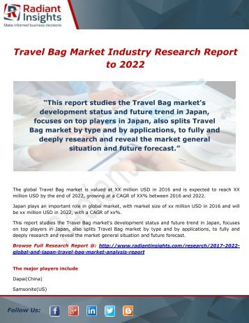 Travel Bag Market Growth, Analysis, Regions and Type to 2022 by Radiant Insights,Inc