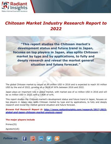 Chitosan Market – Overview, Trends and Forecasts Report To 2022: Radiant Insights,Inc