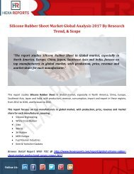 Silicone Rubber Sheet Market Global Analysis 2017 By Research Trend, & Scope