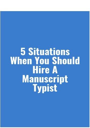 5 Situations When You Should Hire a Manuscript Typist