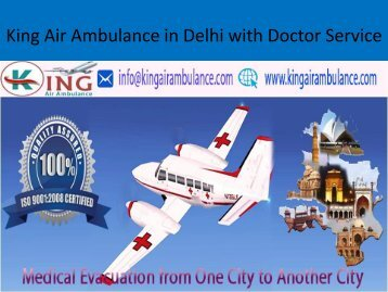 King Air Ambulance in Delhi with Doctor Service at Low Price