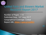 Fans and Blowers Market Study by Manufacturers, Countries, Type and Application, Forecast to 2022