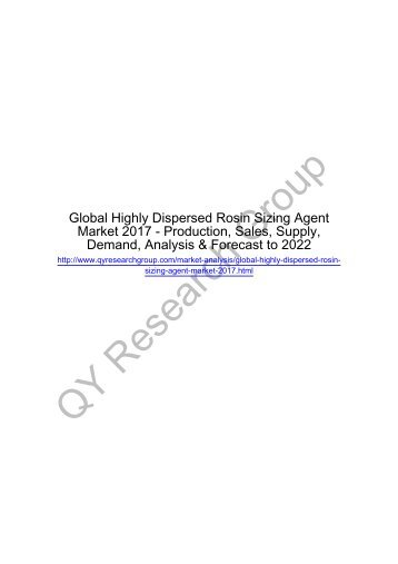 Global Highly Dispersed Rosin Sizing Agent Market 2017 - Regional Outlook, Growing Demand, Analysis, Size, Share and Forecast to 2022