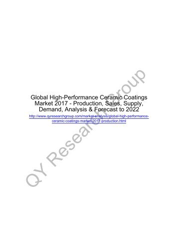 Global High-Performance Ceramic Coatings Market 2017 - Regional Outlook, Growing Demand, Analysis, Size, Share and Forecast to 2022