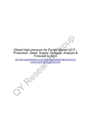 Global High-pressure Air Pumps Market 2017 - Regional Outlook, Growing Demand, Analysis, Size, Share and Forecast to 2022