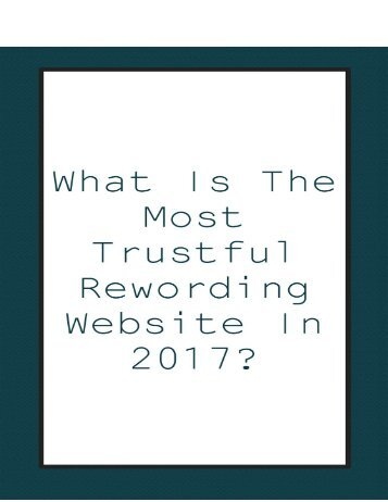 What is the Most Trustful Rewording Website in 2017?