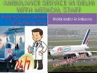 Medivic Aviation Air Ambulance Service in Delhi with  Medical Facility