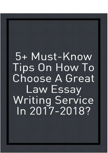 5+ Must-Know Tips on How to Choose a Great Law Essay Writing Service in 2017-2018?