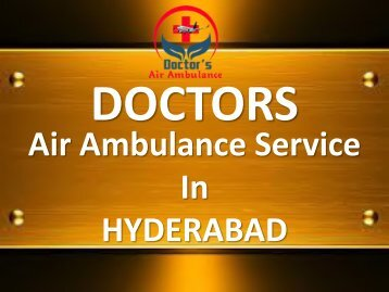Doctors Air Ambulance Service in Hyderabad - 24*7 Hours Available