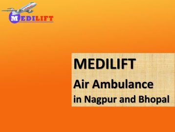 Medilift Air Ambulance Nagpur and Bhopal 1