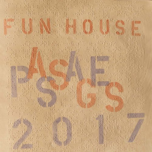 Fun House Passages 2017