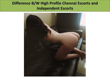 Difference Between High Profile Chennai Escorts and Independent Escorts