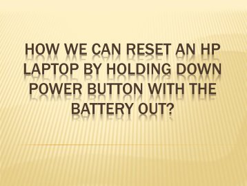 How we can reset an HP Laptop by Holding down Power Button with the Battery Out