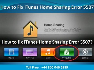 +44-800-046-5289 How to resolve iTunes Home Sharing Error 5507?