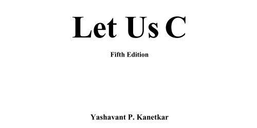 let us c of yashwant kanetkar 11th edition
