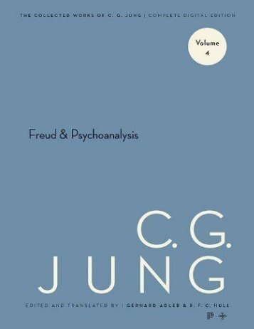 The Collected Works of C.G. Jung_ Volume 4_ Freud and Psychoanalysis