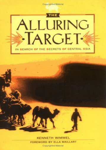Download Ebook The Alluring Target: In Search of the Secrets of Central Asia -  Populer ebook