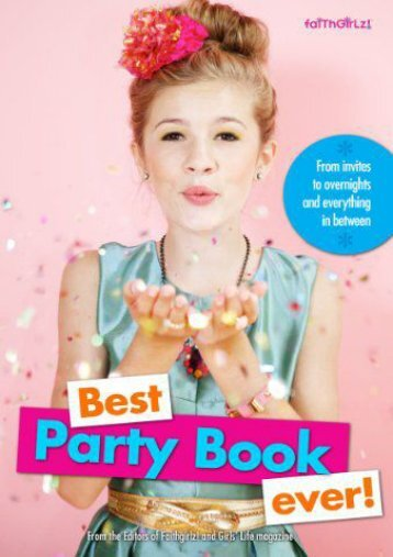 Unlimited Ebook Best Party Book Ever!: From Invites to Overnights and Everything in Between (Faithgirlz) -  Unlimed acces book - By Karen Bokram