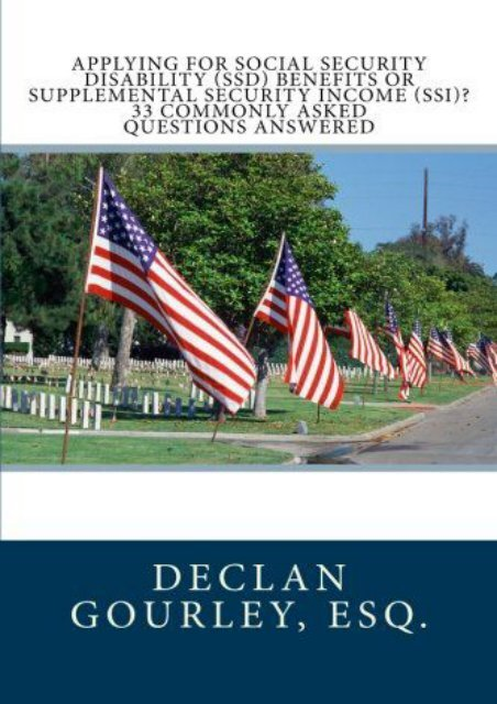 Unlimited Ebook Applying for Social Security Disability (SSD) Benefits or Supplemental Security Income (SSI)? 33 Commonly Asked Questions Answered -  For Ipad - By Esq., Declan Gourley