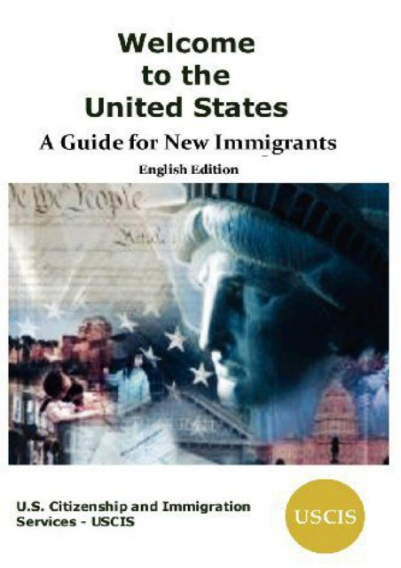 [Free] Donwload Welcome to the United States: A Guide for New Immigrants -  [FREE] Registrer - By U. Citizenship &. Immigration Services