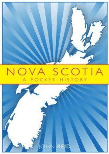 Unlimited Read and Download Nova Scotia: A Pocket History -  Populer ebook - By John Reid
