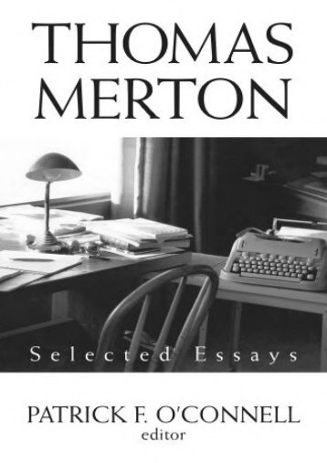 Unlimited Ebook Thomas Merton: Selected Essays -  For Ipad - By Patrick F O Connell