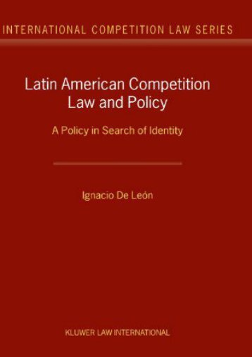 Best PDF Latin American Competition Law and Policy: A Policy in Search of Identity (International Competition Law) -  Populer ebook - By Ignacio De Leon