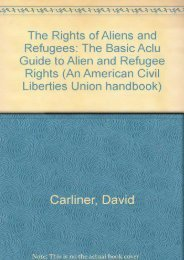 Best PDF The Rights of Aliens and Refugees: The Basic Aclu Guide to Alien and Refugee Rights (An American Civil Liberties Union handbook) -  Populer ebook - By David Carliner