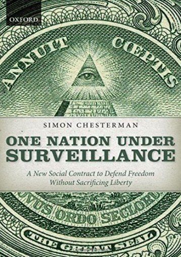 Read PDF One Nation Under Surveillance: A New Social Contract to Defend Freedom Without Sacrificing Liberty -  Unlimed acces book - By Simon Chesterman