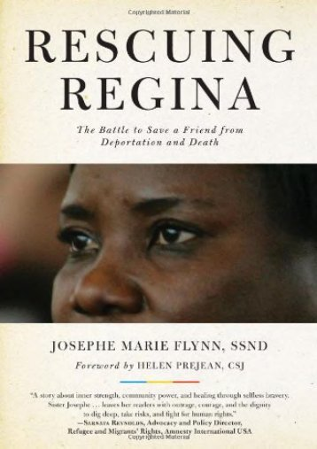[Free] Donwload Rescuing Regina: The Battle to Save a Friend from Deportation and Death -  Populer ebook - By Josephe Marie Flynn
