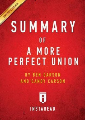 Best PDF Summary of A More Perfect Union: by Ben Carson and Candy Carson | Includes Analysis -  Unlimed acces book - By Instaread Summaries