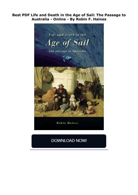 Best PDF Life and Death in the Age of Sail: The Passage to Australia -  Online - By Robin F. Haines