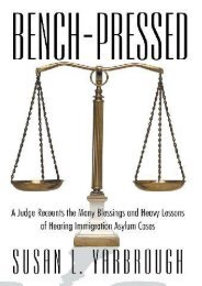 Best PDF Bench-Pressed: A Judge Recounts the Many Blessings and Heavy Lessons of Hearing Immigration Asylum Cases -  Unlimed acces book - By Usan L. Yarbrough