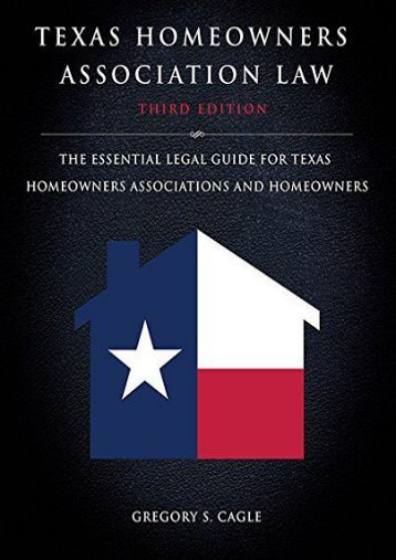 Read PDF Texas Homeowners Association Law: Third Edition: The Essential Legal Guide for Texas Homeowners Associations and Homeowners -  Best book - By Gregory S Cagle
