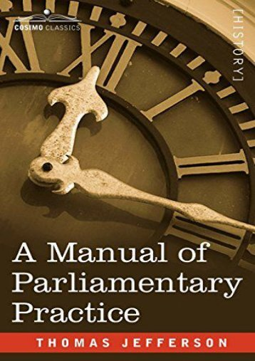 Read PDF A Manual of Parliamentary Practice -  Populer ebook - By Thomas Jefferson