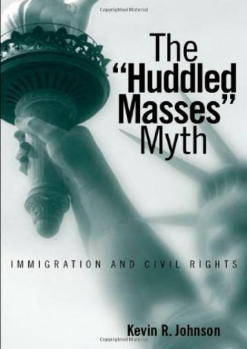 Download Ebook The Huddled Masses Myth: Immigration And Civil Rights -  Online - By Kevin Johnson
