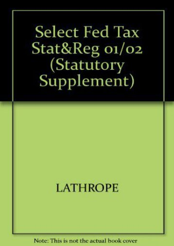 Full Download Select Fed Tax Stat Reg 01/02 (Statutory Supplement) -  Best book - By LATHROPE