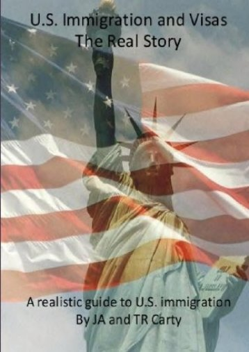 [Free] Donwload U.S Immigration and Visas - The Real Story -  For Ipad - By J A Carty