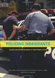Unlimited Read and Download Policing Immigrants: Local Law Enforcement on the Front Lines (Chicago Series in Law and Society) -  Best book - By Doris Marie Provine