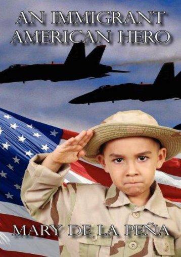 Read PDF An Immigrant American Hero -  Populer ebook - By Mary De La Pe a