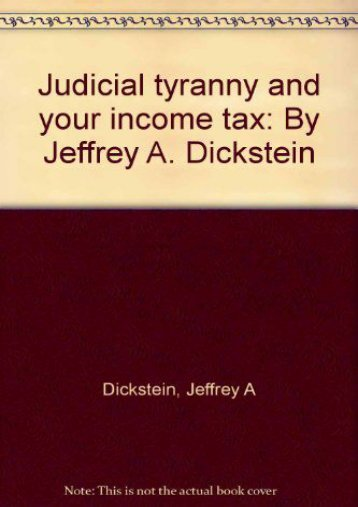 Best PDF Judicial tyranny and your income tax: By Jeffrey A. Dickstein -  Populer ebook - By Jeffrey A Dickstein