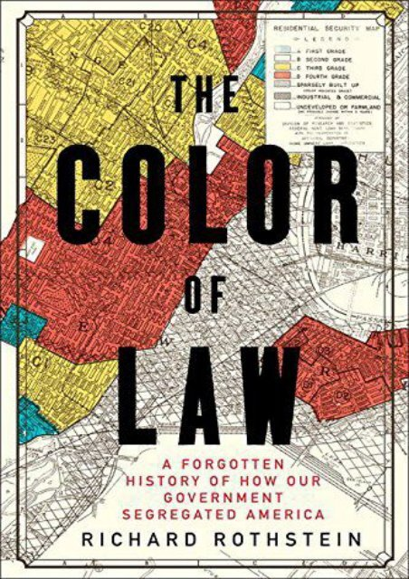 [Free] Donwload The Color of Law: A Forgotten History of How Our Government Segregated America -  Best book - By Richard Rothstein