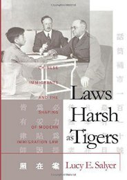 [Free] Donwload Laws Harsh As Tigers: Chinese Immigrants and the Shaping of Modern Immigration Law (Studies in Legal History) -  Best book - By Lucy E. Salyer