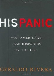 Download Ebook His Panic: Why Americans Fear Hispanics in the U.S. -  Best book - By Geraldo Rivera