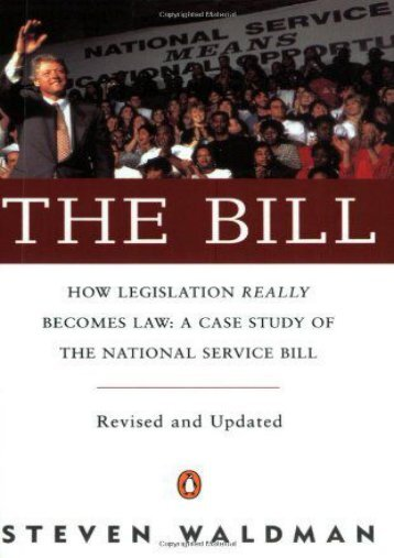 Best PDF The Bill: How Legislation Really Becomes Law: a Case Study of the National Service Bill -  For Ipad - By Steven Waldman