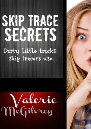 Best PDF Skip Trace Secrets: Dirty little tricks skip tracers use...: Volume 1 -  Populer ebook - By Valerie McGilvrey
