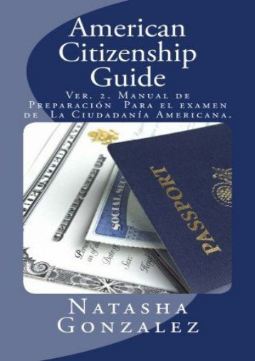 Read PDF American Citizenship Guide: U.S. Citizenship Exam Preparation Manual -  Online - By Natasha Gonzalez